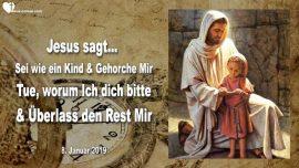 2019-01-08 - Kindlicher Gehorsam-Werden wie ein Kind-Jesus vertrauen und gehorchen-Liebesbrief von Jesus