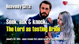 Heavenly Gifts Jakob Lorber english-The Lord Jesus as Testing Bride-seek-ask-knock-World as Harlot