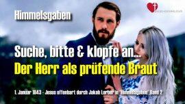 Himmelsgaben Jakob Lorber-Der Herr Jesus als prufende Braut-Suche-bitte-klopfe an-Die Welt als Hure