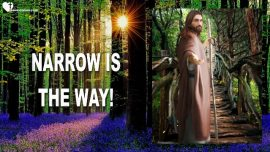 Jesus YahuShua YaHuWaH Narrow is the Way-Words of Wisdom from Jesus Christ-Trumpet Call of God