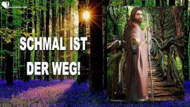 Jesus YahuShua YaHuWaH Schmal ist der Weg-Worte der Weisheit von Jesus Christus-Die Trompete Gottes