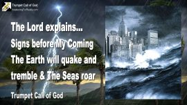 2004-12-29 - Signs before the Coming of Jesus Earth shake and quake the Seas roar Trumpet Call of God