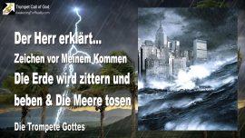 2004-12-29 - Zeichen vor dem Kommen Jesu-die Erde wird beben-Die Meere werden tosen-Die Trompete Gottes