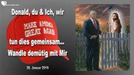 2019-01-26 - Botschaft von Jesus an Donald Trump-Donald wir tun dies gemeinsam Liebesbrief von Jesus