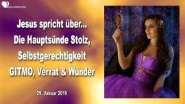 2019-01-29 - Hauptsunde Stolz-Selbstgerechtigkeit-GITMO-Hochverrat-Korruption-Wunder-Liebesbrief von Jesus