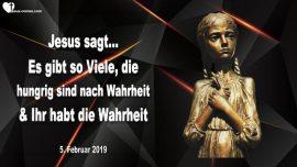 2019-02-05 - Hungrig nach Wahrheit-Wahrheit besitzen-Mit Jesus zusammenarbeiten-Liebesbrief von Jesus