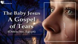 Childhood of Jesus Jakob Lorber english-Little Jesus explains the Gospel of Tears-Gospel of James-