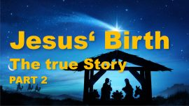 Gospel of James-True Christmas Story 2-Birth of Jesus Christ-Childhood and Youth of Jesus Jakob Lorber