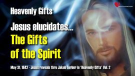 Heavenly Gifts Jakob Lorber english-Gifts of the Spirit-Spiritual Gifts-Revelations from Jesus