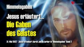 Himmelsgaben Jakob Lorber Deutsch-Die Gaben des Geistes-Geistesgaben-Offenbarungen von Jesus