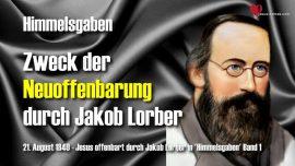 Himmelsgaben Jakob Lorber-Zweck der Neuoffenbarung durch Jakob Lorber-Offenbarung von Jesus Christus