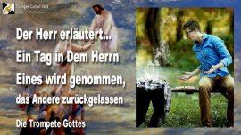 2005-04-28 - Entrueckung-Ein Tag in dem Herrn-Eines wird genommen das Andere zurueckgelassen-Trompetenruf Gottes