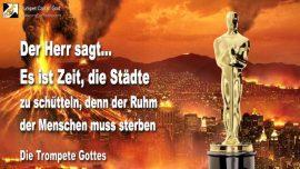 2011-02-22 - Ruhm der Menschen muss sterben-Zerstorung der Stadte-Es ist Zeit-Die Trompete Gottes
