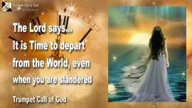 2011-08-01 - Harvest of the Lord-It is time to depart from the World-Slander-Scorn-Trumpet Call of God