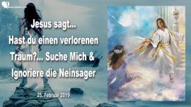 2019-02-25 - Ein verlorener Traum-Suche Jesus-Neinsager ignorieren-Wie Lebe ich meinen Traum-Liebesbrief von Jesus