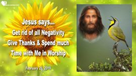 2019-02-26 - Get rid of all Negativity-Gratfulness-Thanksgiving-Worship with Jesus-Love Letter from Jesus