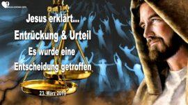 2019-03-23 - Entruckung Braut Christi-Urteil Gottes-Entscheidung getroffen-Liebesbrief von Jesus