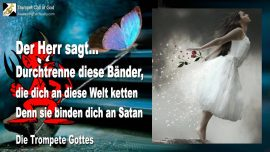 2005-10-30 - Bander Fesseln Ketten durchtrennen-Ketten der Welt-In Satans Gefangenschaft-Die Trompete Gottes