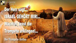 2007-11-01 - Israel gehort Mir-Wachter des Herrn-lasst die Trompete erklingen-Die Trompete Gottes