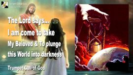 2010-04-26 - It must be so-Bride of Christ-Rapture-Plunge the World into Darkness-Trumpet Call of God