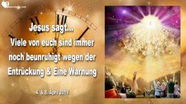 2019-04-04 - Entruckung der Braut Christi-Timing der Entruckung-Warnung Urteil Gottes uber Stadte-Liebesbrief von Jesus