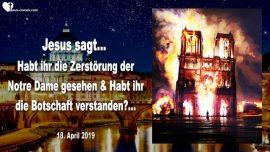 2019-04-18 - Feuer zerstort Notre Dame in Paris-Enthaltene Botschaft verstanden-Urteil Gottes-Liebesbrief von Jesus