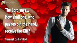 2005-04-21 - Push out the Hand-No Thanks-Accept the Gift-Jesus Christ is the Gift-Bear Fruit-Trumpet Call of God