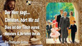 2008-11-13 - Christen hort mir zu-Tisch des Meisters-Das Lebendige Brot ablehnen-Richten-Vergebung-Trompete Gottes