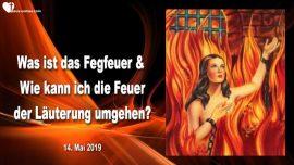 2019-05 14 - Was ist das Fegfeuer-Wie kann ich dem Fegfeuer entgehen-Liebesbrief von Jesus Lehrgang