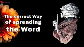Correct Way of spreading the Word of God-The Third Testament-Humility-Patience-Love-Teaching from Jesus