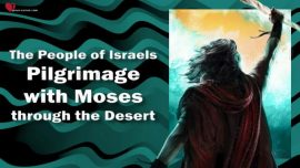 The Third Testament Chapter 9-Pilgrimage People of Israel with Moses through the Desert