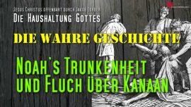 Trunkenheit von Noah-Fluch von Noah uber Kanaan und Ham-1 Mose 9-Die Haushaltung Gottes Jakob Lorber deutsch