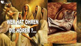 Worte der Weisheit 49 von Jesus Christus-Die Trompete Gottes-Wer hat Ohren die horen-Wer Ohren hat der hore