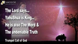 2006-02-06 - YahuShua is King-The Word became Flesh-Jesus is the Word-The Truth-Trumpet Call of God