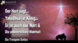 2006-02-06 - YahuShua ist Konig-Das Wort wurde Fleisch-Jesus ist das Wort-Die Wahrheit-Die Trompete Gottes