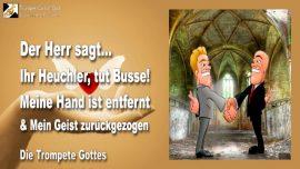 2010-05-19 - Heuchler tut Busse-Heuchelei-Geist Gottes entzogen-Hand Gottes entfernt-Die Trompete Gottes