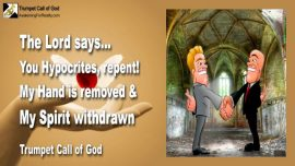 2010-05-19 - Hypocrites repent-Hypocrisy-Spirit of God withdrawn-Hand of God removed-Trumpet Call of God