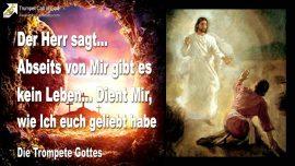 2010-06-10 - Abseits von Jesus gibt es kein Leben-Dient mir wie Ich euch geliebt habe-Die Trompete Gottes-Liebesbrief von Jesus