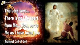 2010-06-10 - There is no Life apart from Jesus-Serve Me as I have loved you-Trumpet Call of God-Love Letter from Jesus