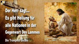 2011-09-18 - Heilung alle Nationen in der Gegenwart Jesus Christus-Das Lamm Gottes-Die Trompete Gottes