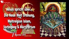 2015-12-07 - Neue Weltordnung-Weltreligion Islam-Verfolgung-Martyrertum-Obama Mahdi Homosexuell-Liebesbrief von Jesus