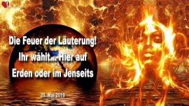 2019-05-20 - Fegfeuer-Feuer der Lauterung-Lauterung auf Erden-Lauterung im Jenseits-Liebesbrief von Jesus