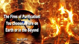 2019-05-20 - Purgatory-Fire of Purification-Purification on Earth-Purification in the Beyond-Love Letter from Jesus