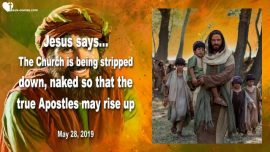 2019-05-28 - Church is being stripped down naked-True Apostles of Christ-The true Church-Love Letter from Jesus