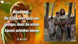 2019-05-28 - Kirche wird nackt ausgezogen-Echte Apostel Christi-Die wahre Kirche-Liebesbrief von Jesus