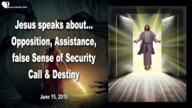 2019-06-15 - Opposition-Assistance-False sense of Security-Call-Destiny in Life-Love Letter from Jesus