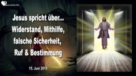 2019-06-15 - Widerstand-Mithilfe-Falsches Sicherheitsgefuhl-Ruf-Bestimmung im Leben-Liebesbrief von Jesus