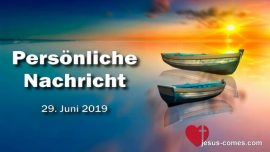 2019-06-28 - Personliche Mitteilung Nachricht Liebesbriefe von Jesus Ubersetzungen Rhema von Jesus