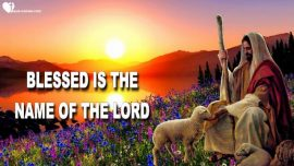 Blessed is the Name of the Lord-Words of Wisdom from Jesus Christ YahuShua-Trumpet Call of God