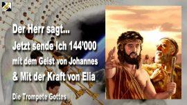 2005-07-03 - 144000 Zeugen mit dem Geist von Johannes der Taufer und mit der Kraft von Elia-Die Trompete Gottes